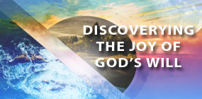 Discoverying the Joy of Gods Will