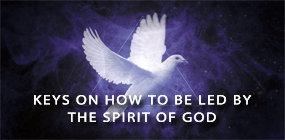 Keys on How to Be Led by the Spirit of God